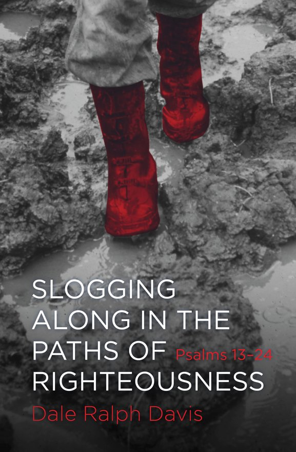 Slogging Along in the Paths of Righteousness, Psalms 13-24