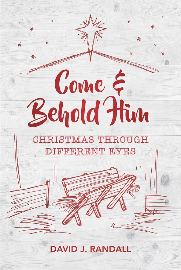 Come and Behold Him, Christmas Through Different Eyes