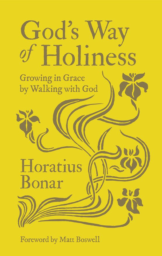 God's Way of Holiness, Growing in Grace by Walking with God