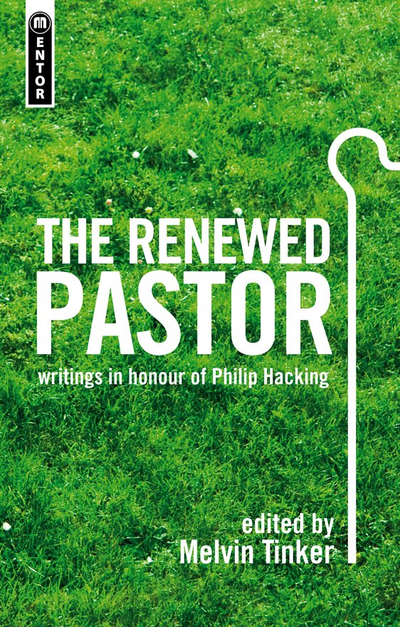 The Renewed Pastor, writings in honour of Philip Hacking