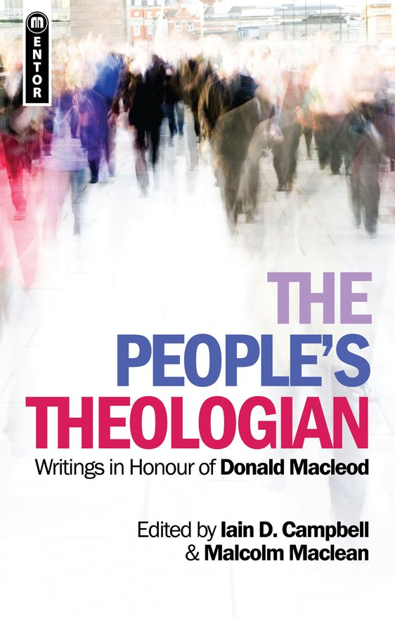 The People's Theologian, Writings in Honour of Donald Macleod
