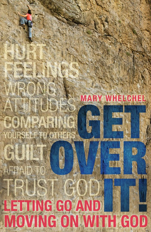 Get Over It, Letting Go and Moving on with God