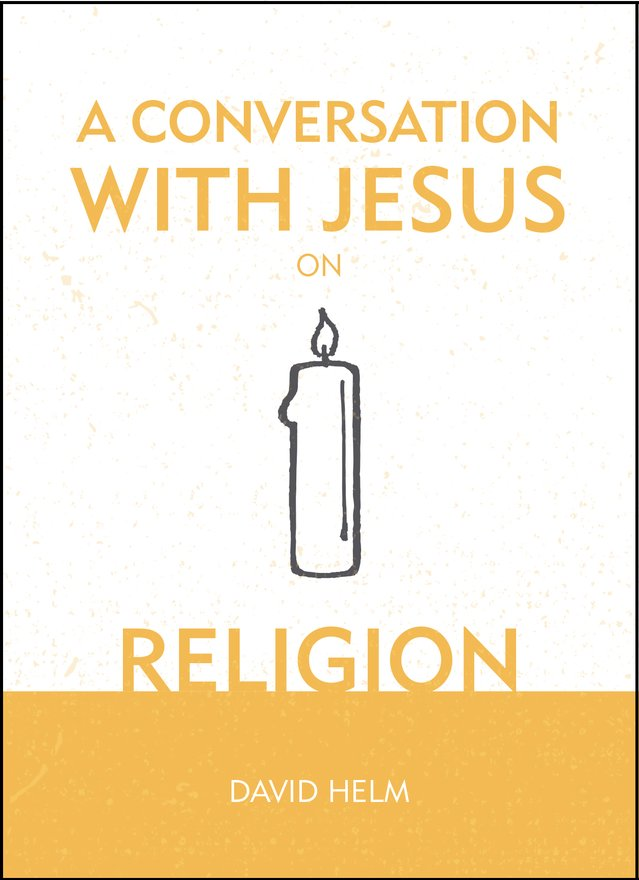 A Conversation With Jesus… on Religion