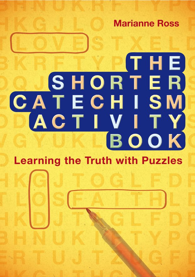 The Shorter Catechism Activity Book, Learning the Truth with Puzzles