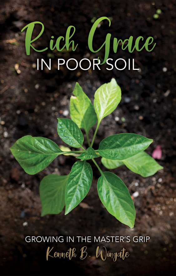 Rich Grace in Poor Soil, Growing in the Master's Grip