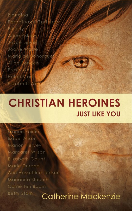 Christian Heroines, Just Like You