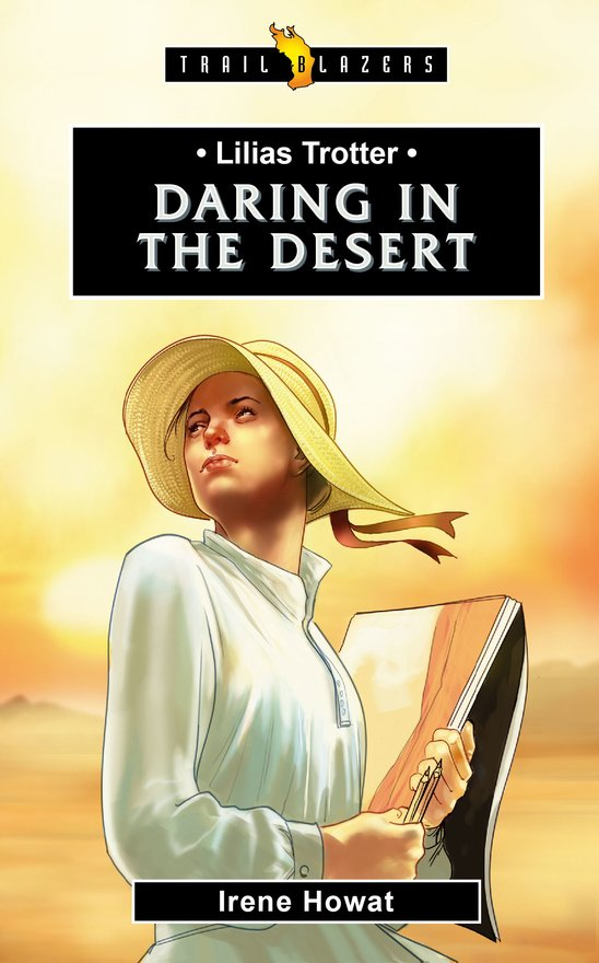 Lilias Trotter, Daring in the Desert