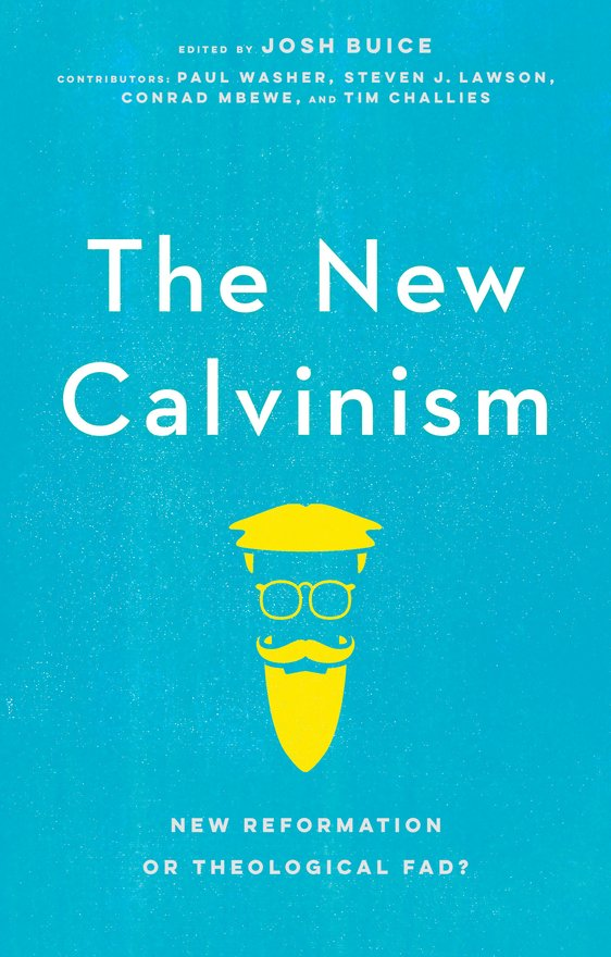The New Calvinism, New Reformation or Theological Fad?