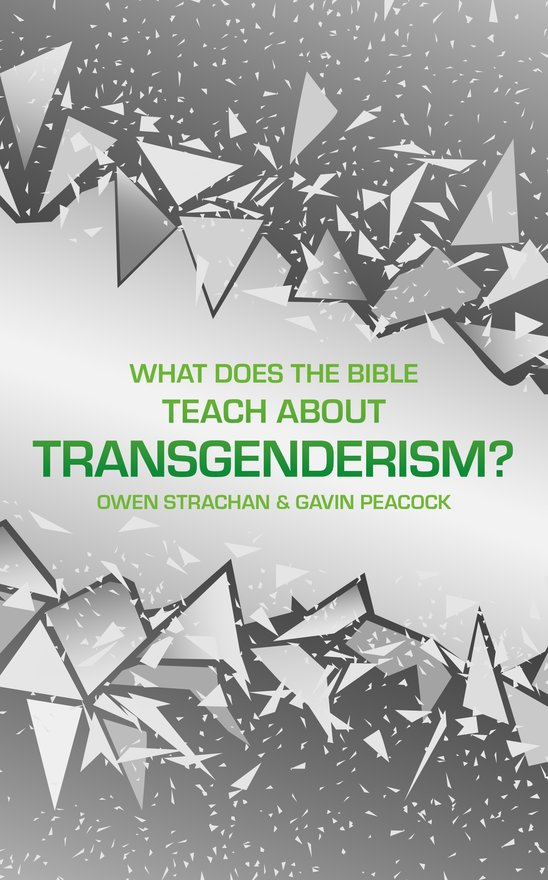 What Does the Bible Teach about Transgenderism?, A Short Book on Personal Identity