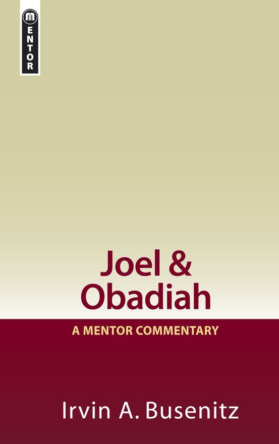 Joel & Obadiah, A Mentor Commentary