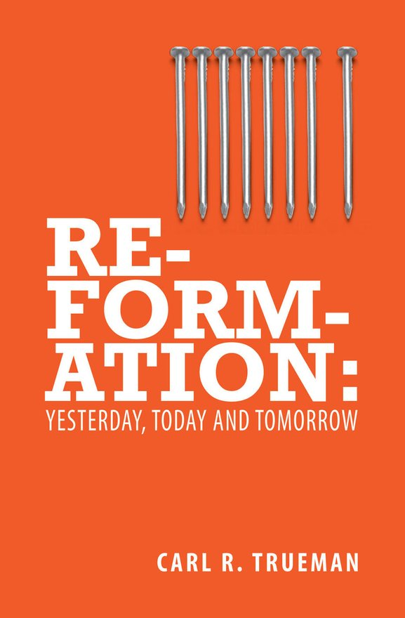 Reformation, Yesterday, Today and Tomorrow