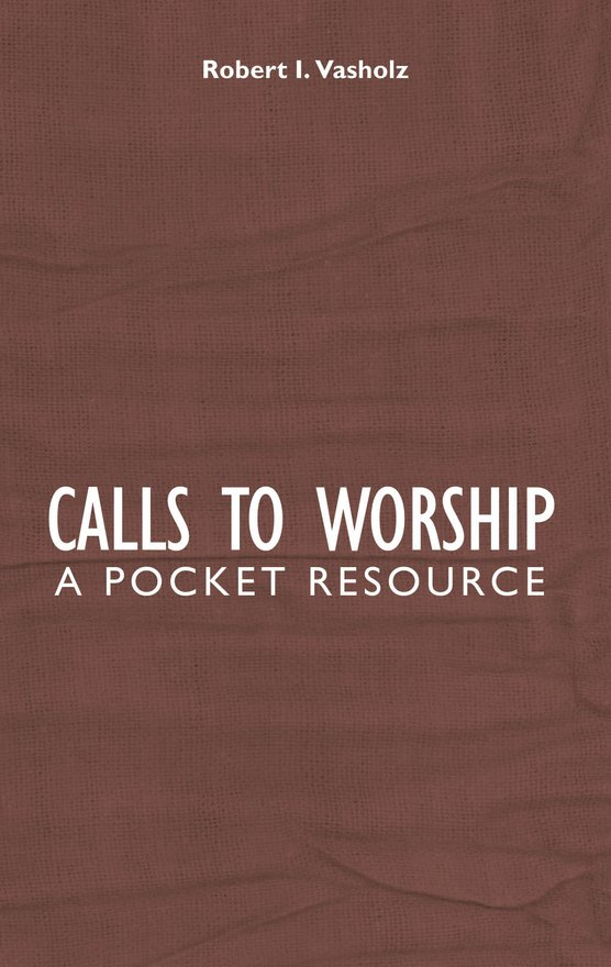 Calls to Worship, A Pocket Resource