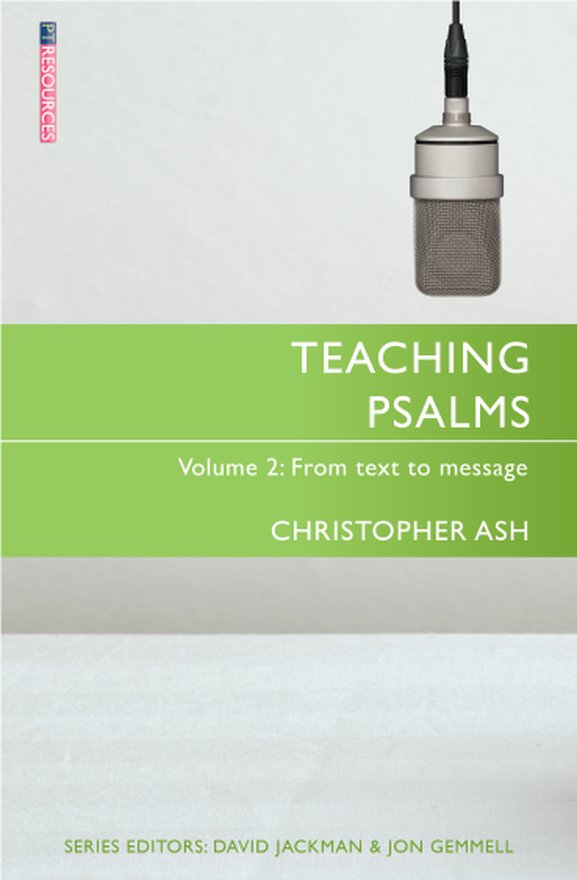 Teaching Psalms Vol. 2, From Text to Message
