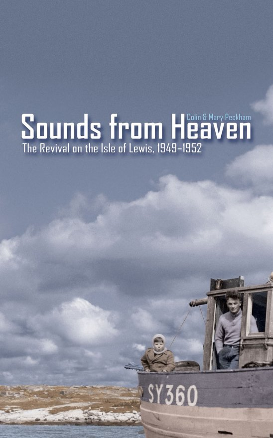 Sounds from Heaven, The Revival on the Isle of Lewis, 1949-1952