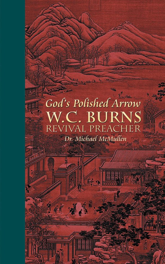 God's Polished Arrow, WC Burns; Revival Preacher