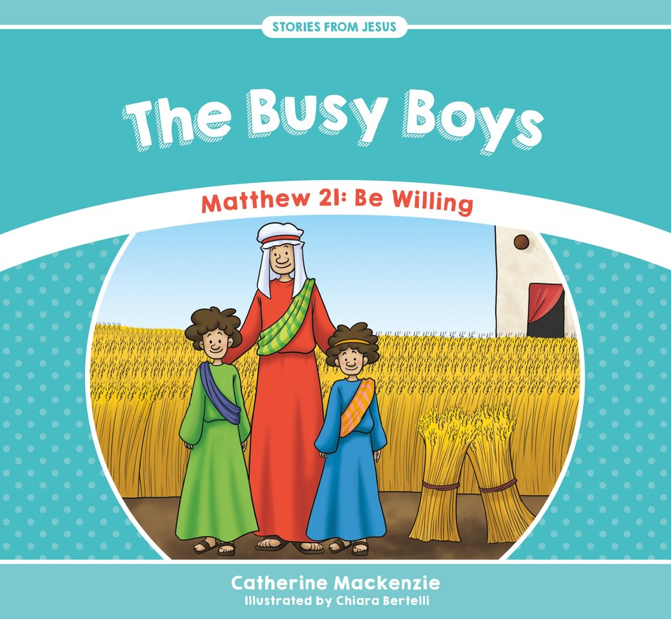 The Busy Boys, Matthew 21: Be Willing