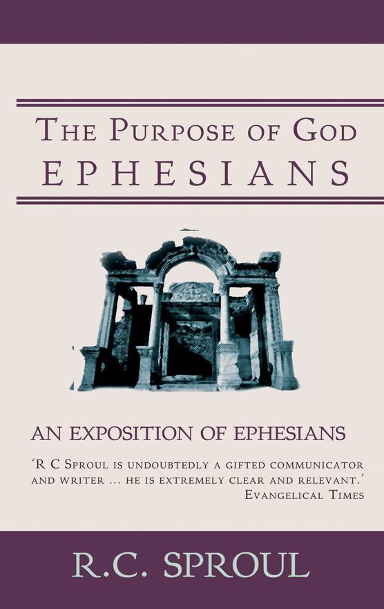 The Purpose of God, An Exposition of Ephesians