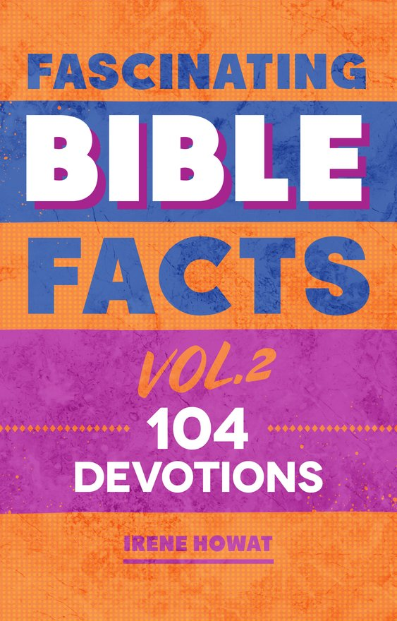 Fascinating Bible Facts Vol. 2, 104 Devotions