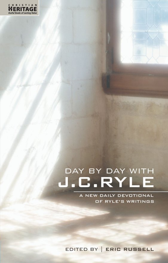 Day By Day With J.C. Ryle, A New daily devotional of Ryle's writings