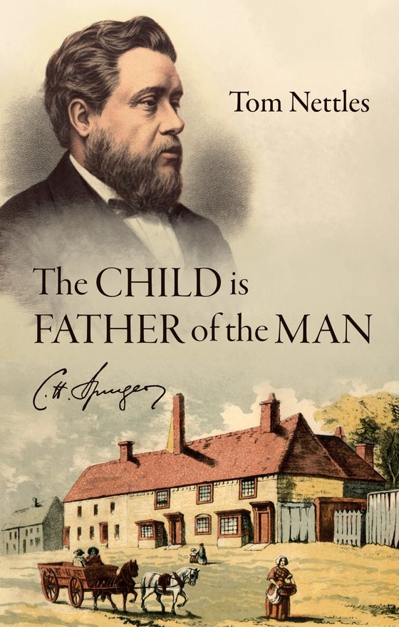 The Child is Father of the Man, C. H. Spurgeon
