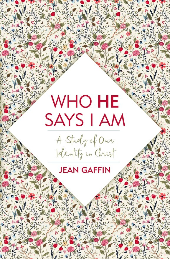 Who He Says I Am, A Study of Our Identity in Christ