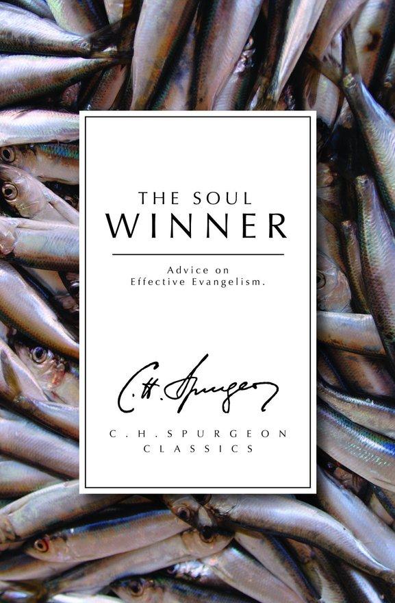 The Soul Winner, Advice on Effective Evangelism