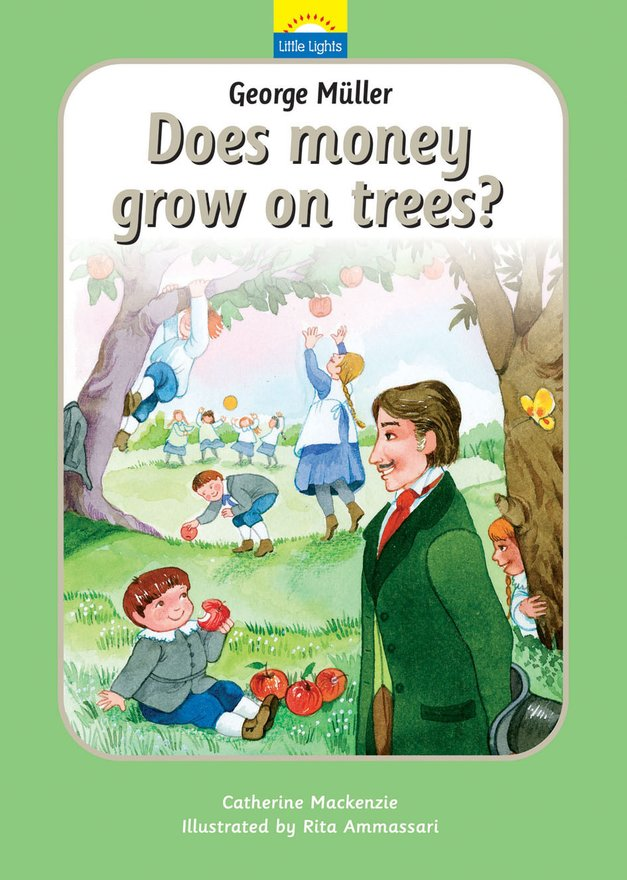George Müller, Does money grow on trees?