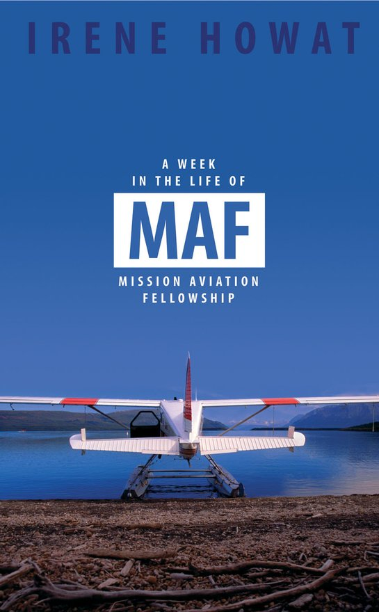 A Week in the Life of MAF, Mission Aviation fellowship