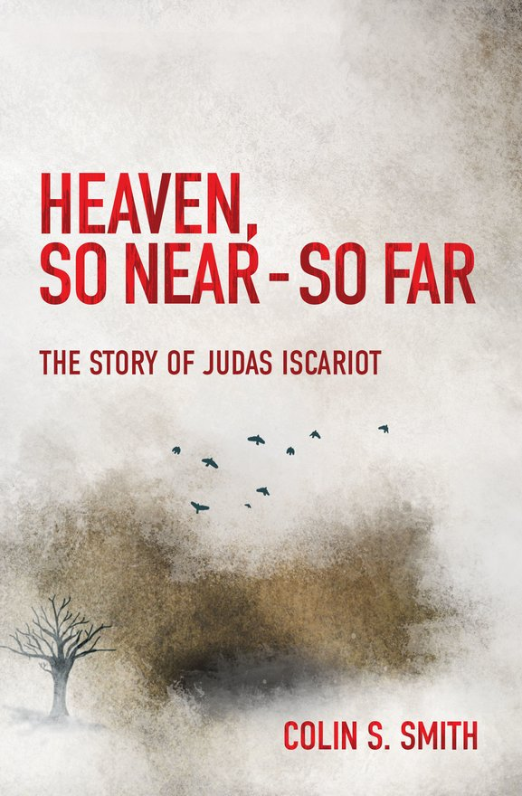 Heaven, So Near – So Far, The Story of Judas Iscariot