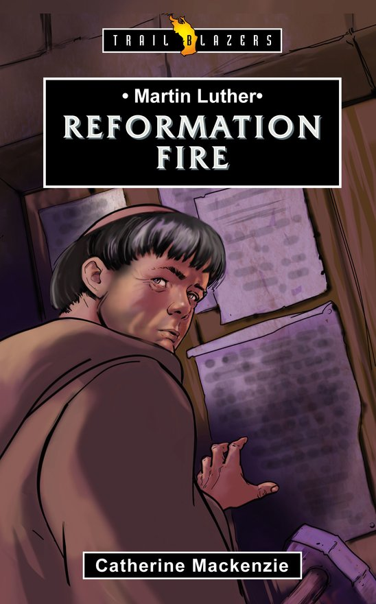 Martin Luther, Reformation Fire