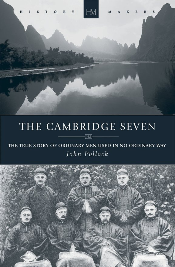 The Cambridge Seven, The True Story of Ordinary Men Used in no Ordinary way