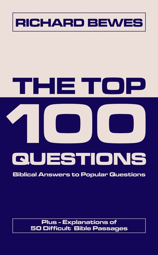 The Top 100 Questions, Biblical Answers to Popular Questions