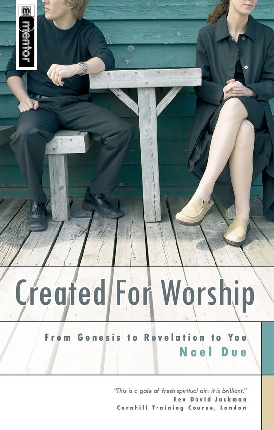 Created for Worship, From Genesis to Revelation to You