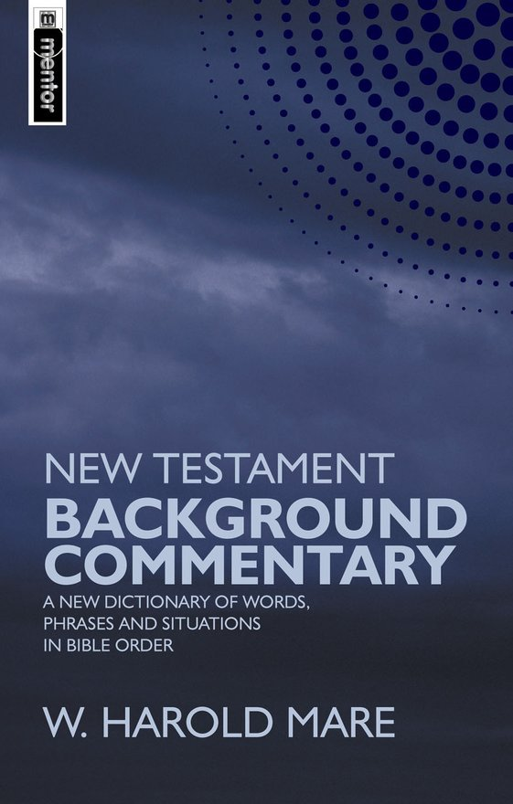 New Testament Background Commentary, A New Dictionary of Words, Phrases and Situations in Bible Order
