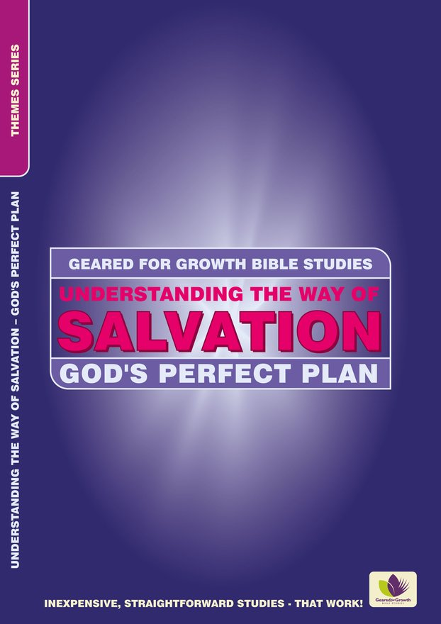 Understanding the Way of Salvation, God's Perfect Plan