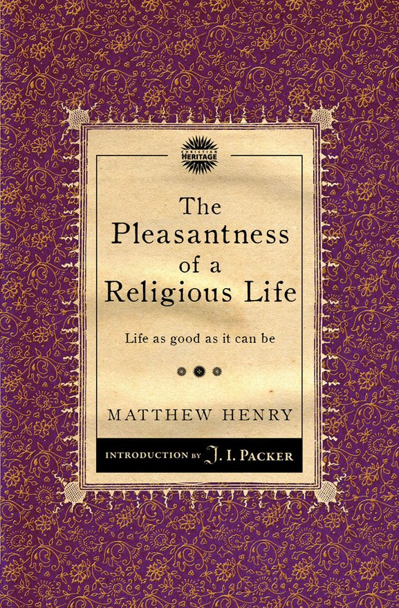 The Pleasantness of a Religious Life, Life as good as it can be