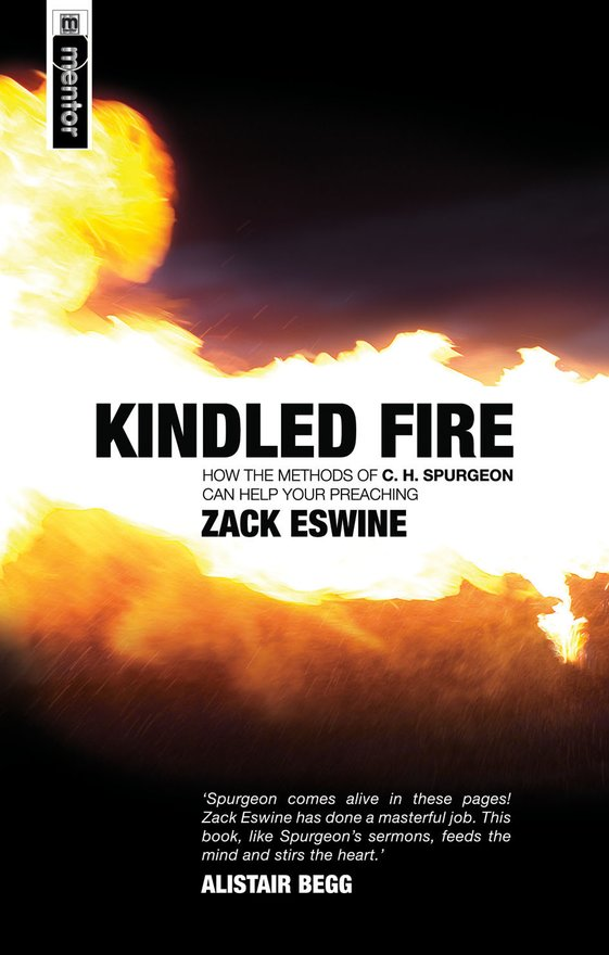 Kindled Fire, How the methods of CH Spurgeon can help your preaching
