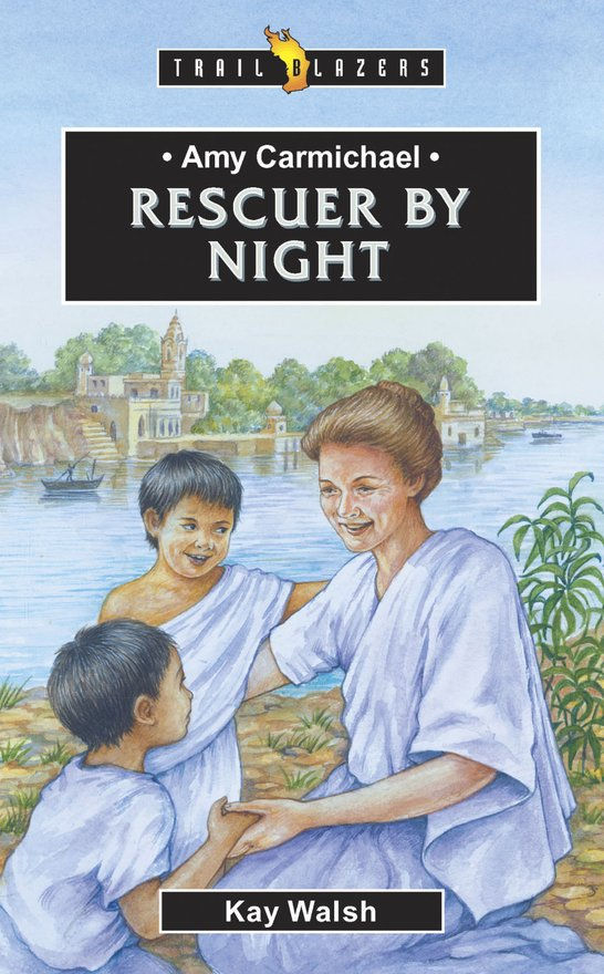 Amy Carmichael, Rescuer By Night