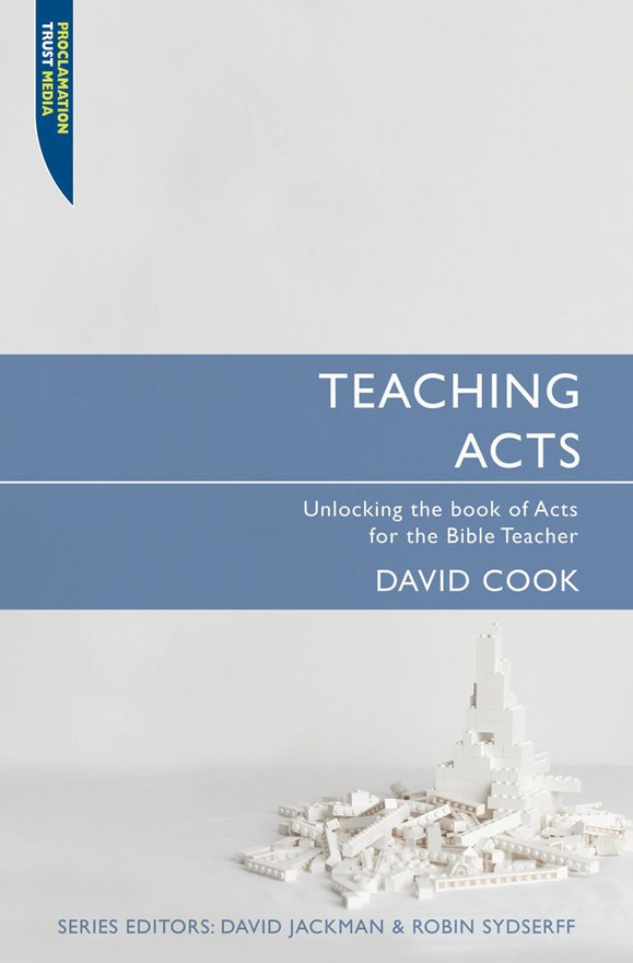 Teaching Acts, Unlocking the book of Acts for the Bible Teacher