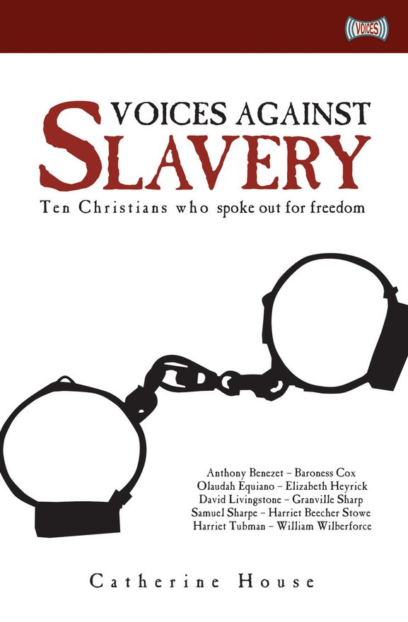Voices Against Slavery, Ten Christians who spoke out for freedom