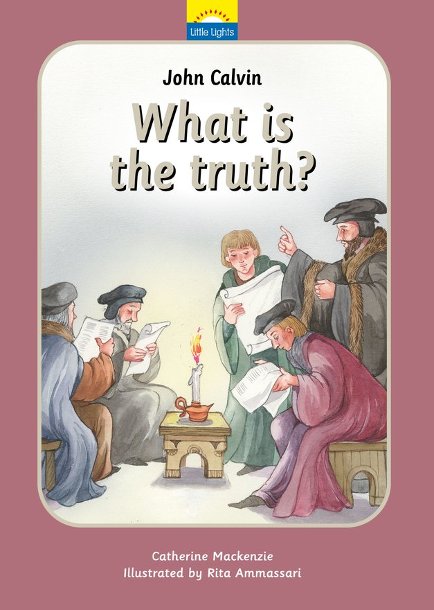 John Calvin, What is the truth?
