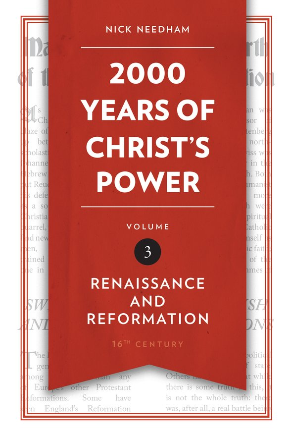 2,000 Years of Christ's Power Vol. 3, Renaissance and Reformation