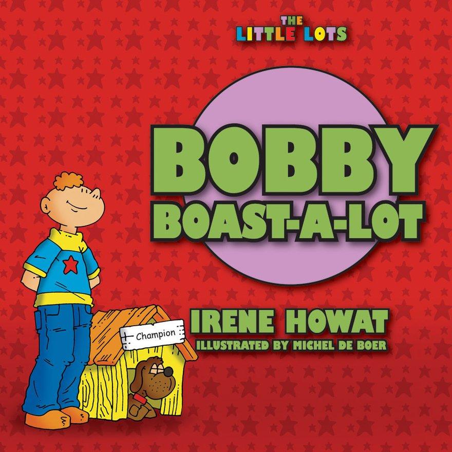 Bobby Boast a Lot