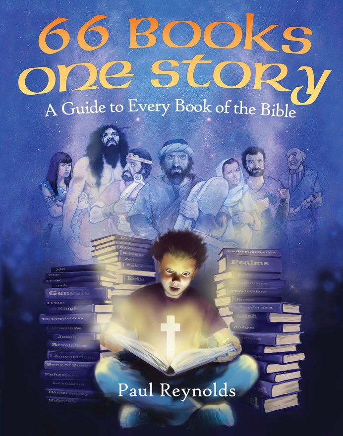 66 Books One Story, A Guide to Every Book of the Bible