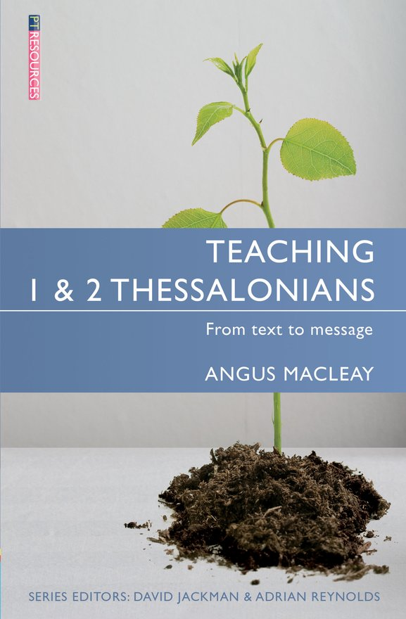 Teaching 1 & 2 Thessalonians, From Text to Message