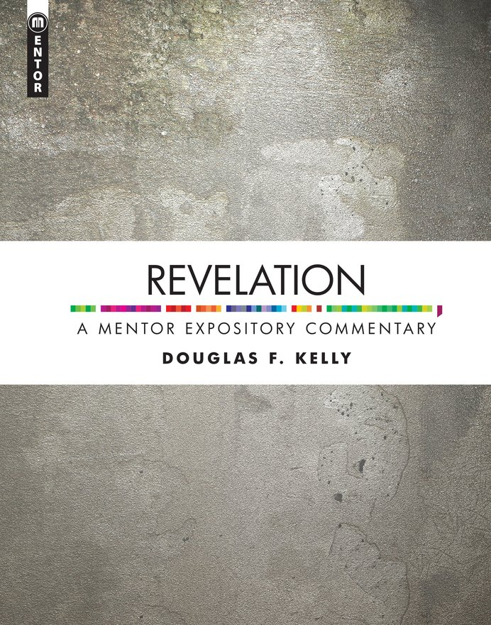 Revelation, A Mentor Expository Commentary