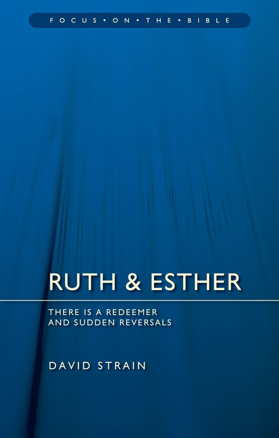 Ruth & Esther, There is a Redeemer and Sudden Reversals