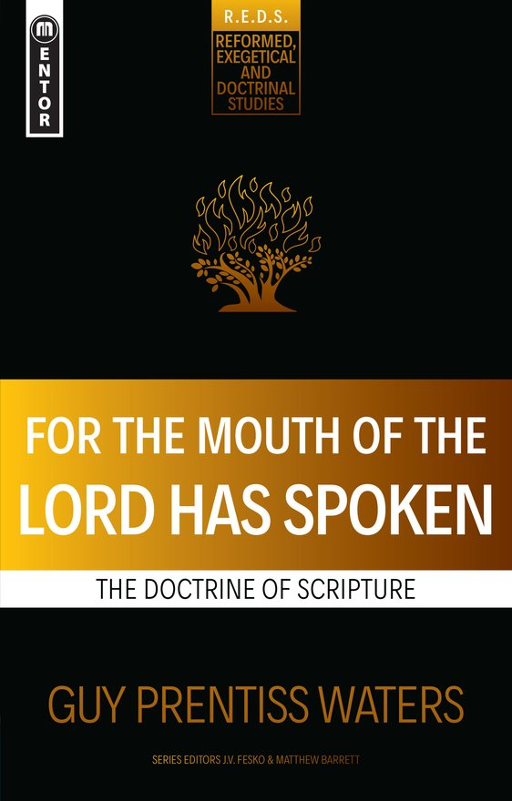 For the Mouth of the Lord Has Spoken, The Doctrine of Scripture
