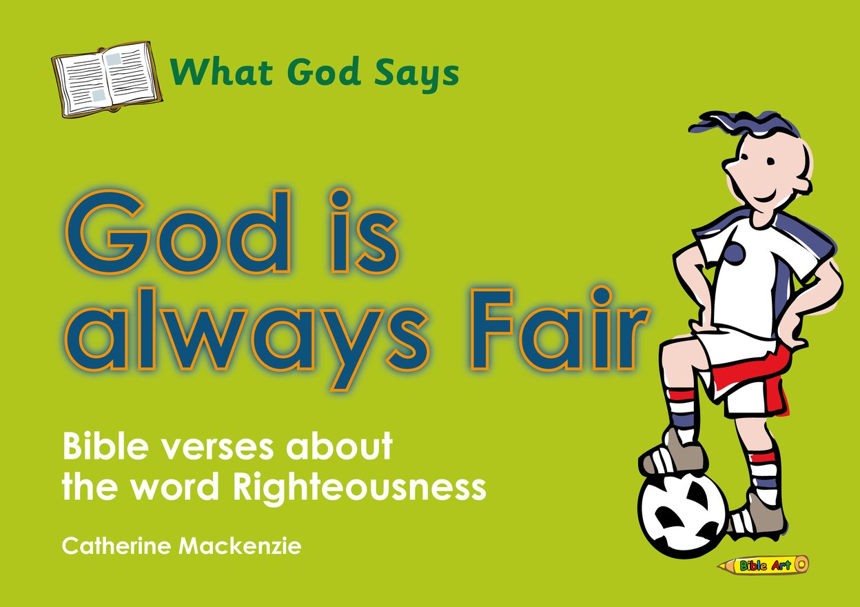 What God Says, God Is Always Fair