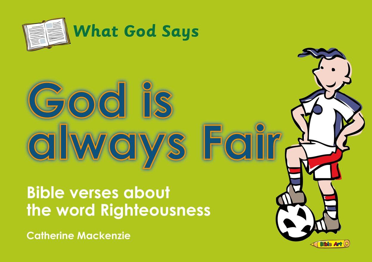 What God Says, God Is Always Fair